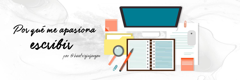 Por qué me apasiona escribir