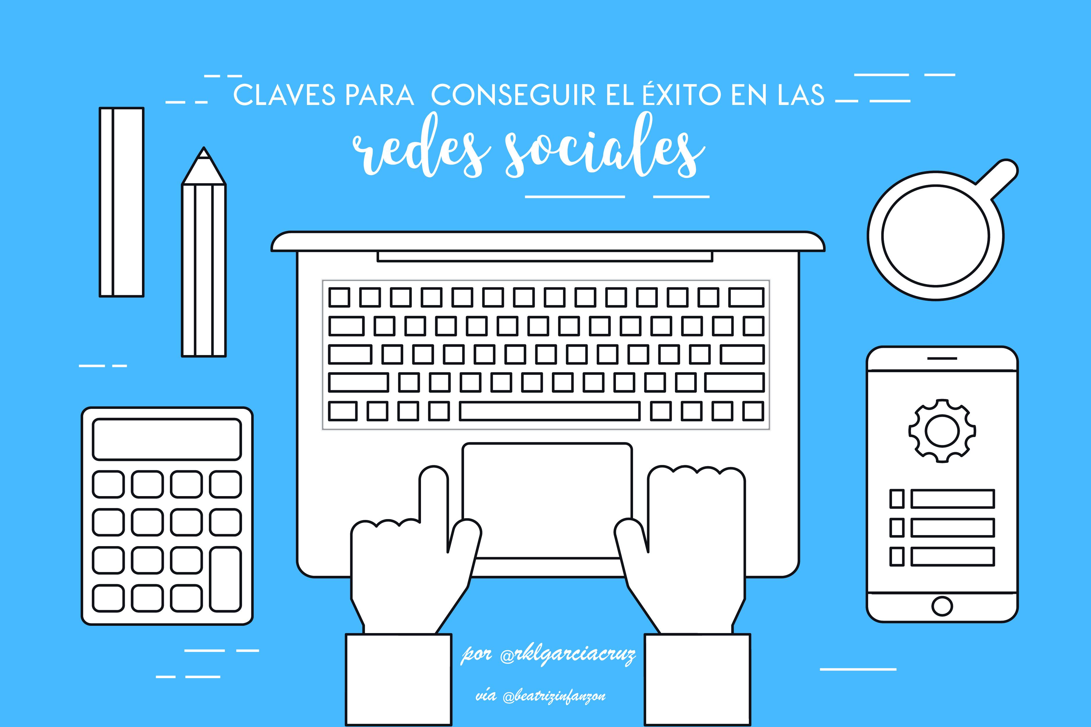 Claves para conseguir el éxito en las Redes Sociales