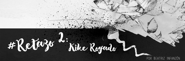 Retazo #2: Kike Rogado – Línea Cosmética Eva Rogado