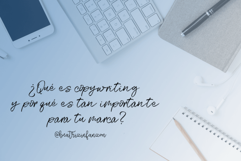 ¿Qué es copywriting y por qué es tan importante para tu marca?